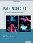 Pain Medicine: An Interdisciplinary Case-based Approach by Salim M. Hayek, Binit J. Shah, Mehul J. Desai, and Thomas C. Chelimsky