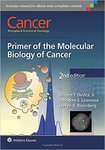 Cancer: Principles & Practice of Oncology: Primer of the Molecular Biology of Cancer (2nd ed.) by Vincent T. Divita, Jr.; Theodore S. Lawrence; and Steven A. Rosenburg