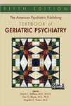 The American Psychiatric Publishing Textbook of Geriatric Psychiatry (5th ed.) by David C. Stffens, Dan G. Blazer, and Mugdha E. Thakur