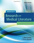 Introduction To Research And Medical Literature For Health Professionals (4th ed.) by J. Glenn Forister and J. Dennis Blessing