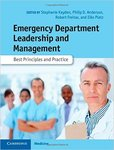 Emergency Department Leadership and Management: Best Principles and Practice by Stephanie Kayden, Philip D. Anderson, Robert Freitas, and Elke Platz
