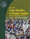 Essential Case Studies In Public Health: Putting Public Health into Practice by Katherine L. Hunting and Brenda L. Gleason
