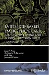 Evidence-Based Emergency Care: Diagnostic Testing and Clinical Decision Rules by Jesse M. Pines, Christopher R. Carpenter, Ali S. Raja, and Jeremiah D. Schuur