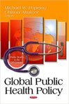 Global Public Health Policy (Public Health in the 21st Century)