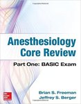 Anesthesiology Core Review by Brian Freeman and Jeffrey Berger