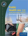 Public Health 101: Healthy People-Healthy Populations (Essential Public Health) (2nd Ed.) by Richard Riegelman and Brenda Kirkwood