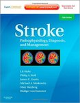 Stroke: Pathophysiology, Diagnosis, and Management (5th Ed.) by J. P. Mohr, James C. Grotta, Philip A. Wolf, Michael A. Moskowitz, Marc R. Mayberg, and Rudiger Von Kummer