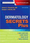 Dermatology Secrets Plus (5th Ed.) by James E. Fitzpatrick and Joseph G. Morelli