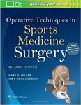 Operative Techniques in Sports Medicine Surgery by Mark D. Miller and Sam W. Wiesel