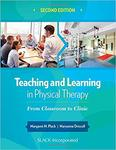 Teaching and learning in physical therapy : from classroom to clinic (2nd edition)