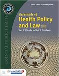 Essentials of Health Policy and Law (4th edition) by Sara E. Wilensky and Joel B. Teitelbaum