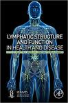 Lymphatic Structure and Function in Health and Disease 1st ed.