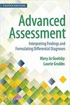 Advanced Assessment: Interpreting Findings and Formulating Differential Diagnoses 4th. Edition
