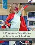 A Practice of Anesthesia for Infants and Children, 6th ed.