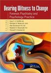 Bearing Witness to Change: Forensic Psychiatry and Psychology Practice (1st Ed.)