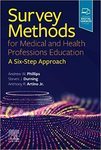 Survey Methods for Medical and Health Professions Education: A Six-Step Approach