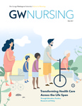 GW Nursing, Fall 2017 by George Washington University, School of Nursing